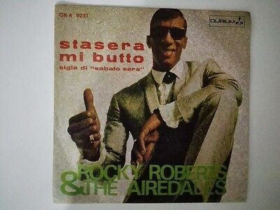 """7"""" ROCKY ROBERTS & THE AIREDALES - STASERA MI BUTTO. 60's northern Soul, mod..."""