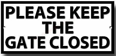 Please Keep The Gate Closed Metal Sign.instructional Sign,garden Sign,