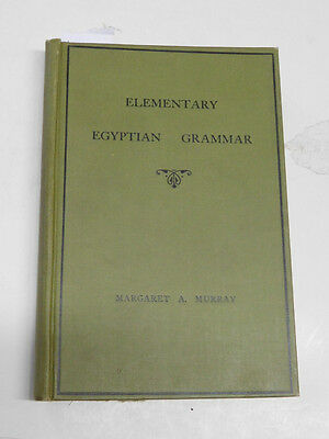 Elementary Egyptian Grammar by Margaret A. Murray 1932 5th Edition