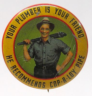 circa 1937 COP-R-LOY PIPE YOUR PLUMBER IS YOUR FRIEND tin litho pinback button *