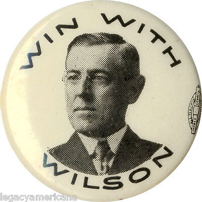 Classic 1912 Woodrow WIN WITH WILSON Campaign Pinback (2035)