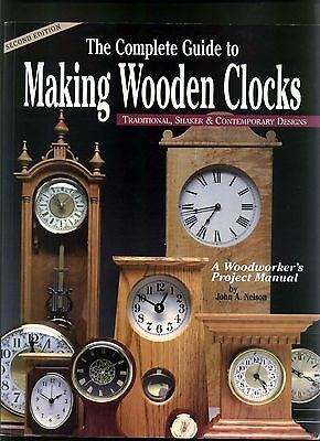 The Complete Guide To Making Wooden Clocks - Shaker & Contemporary - J.a.nelson