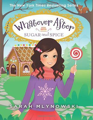 Sugar and Spice (Whatever After #10) by Sarah Mlynowski {Fantasy} {Hardcover}
