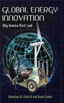 Global Energy Innovation: Why America Must Lead by Grant Cooke, Woodrow-F060