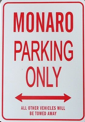 MONARO Parking Only All others vehicles will be towed away Sign