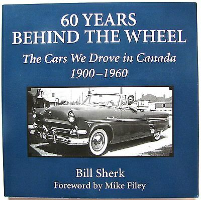 60 Years Behind the Wheel - Cars we drove in Canada - 1900 to 1960
