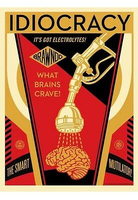 Shepard Fairey Obey Giant - Idiocracy - Signed Numbered Original Screen Print