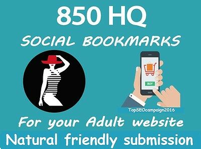 Submit your Adult site to 850 Best SEO social bookmarks , high quality backlinks