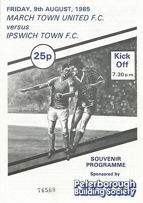 MARCH TOWN UNITED v IPSWICH TOWN  1985/86  FRIENDLY