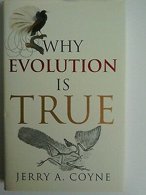 Why evolution is true by Jerry A Coyne (Hardback)