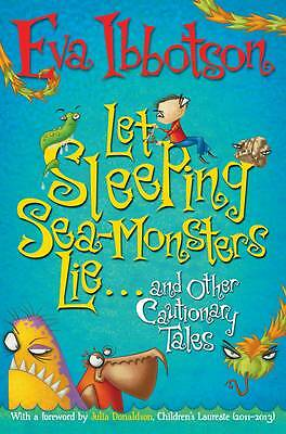 Let Sleeping Sea-Monsters Lie: and Other Cautionary Tales by Eva Ibbotson-F060
