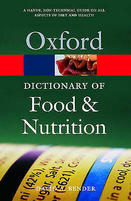 A Dictionary of Food and Nutrition by David A. Bender (Paperback, 2005)