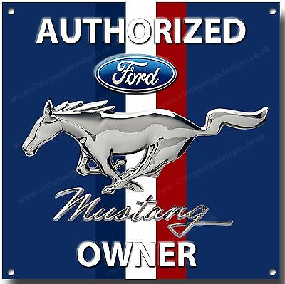 Ford Mustang,authorized Ford Mustang Owner Metal Sign.classic Ford Cars