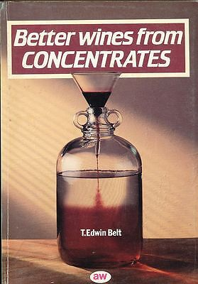 Better Wine from Concentrates (Book) - Make your own Wine !!