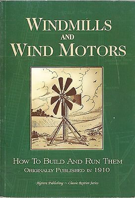 Windmills and Wind Motors (How to Build and Run Them) 1999 reprint