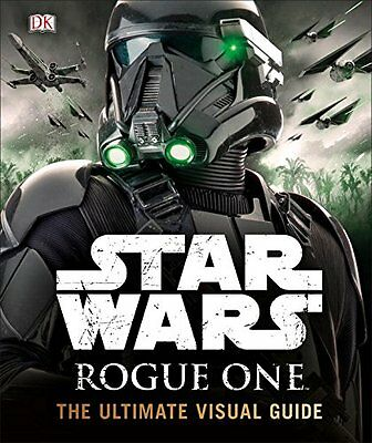 Star Wars: Rogue One: The Ultimate Visual Guide by Pablo Hidalgo (Hardcover) NEW