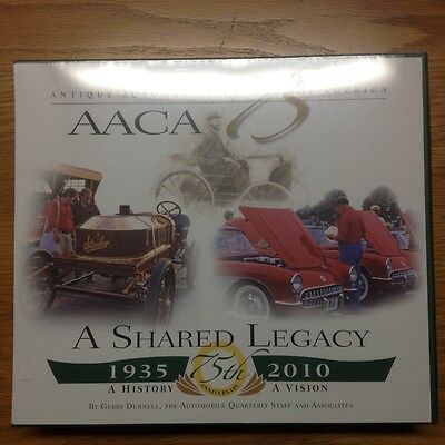 A Shared Legacy 1935-2010 AACA 75th Aniversary Antique Automobile