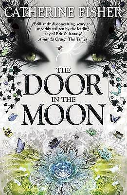 The Door in the Moon Catherine Fisher New item fast dispatch