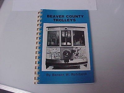 Beaver County Trolleys (Penna.) by Benson W. Rohrbeck  81 pgs + maps