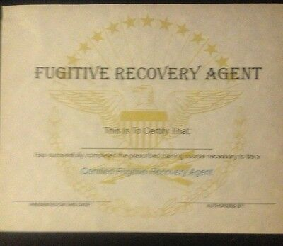 Fugitive Recovery Agent Certificate. Comes With Embossed Seal.