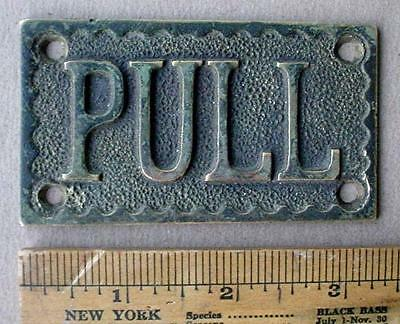 "Cast Brass  Solid ""pull"" Door Plate Victorian Style Architectural Accessory Tag"