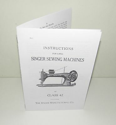 Singer Class 42 Sewing Machine Instruction Manual Reproduction