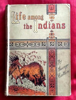 1870 GEORGE CATLIN AMERICAN INDIANS Sioux CUSTOMS TRIBES HUNTING FREE SHIPPING!!