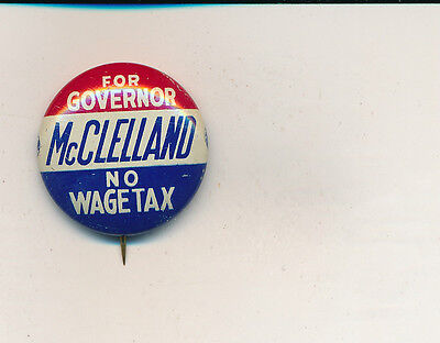 """1954 McCelland for governor """"No Wage Tax"""" variety Pennsylvania PA 1"""" button"""