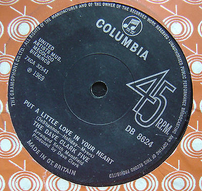 THE DAVE CLARK FIVE put a little love / 34 06 UK 45 COLUMBIA 1969