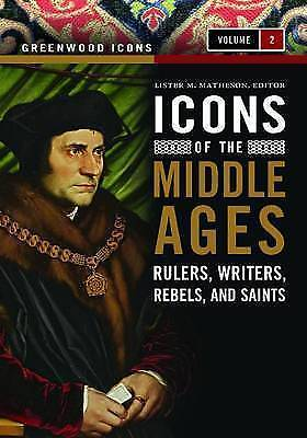 Icons of the Middle Ages: Rulers, Writers, Rebels, and Saints by ABC-CLIO-F068