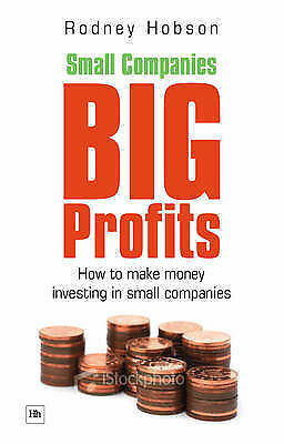 Small Companies, Big Profits: How to Make Money Investing in Small Companies...