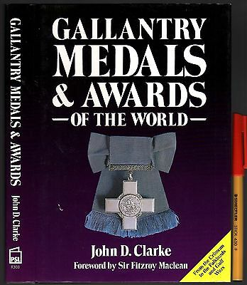 GALLANTRY MEDALS and AWARDS of the WORLD John D Clarke. As New Hardcover w/jkt