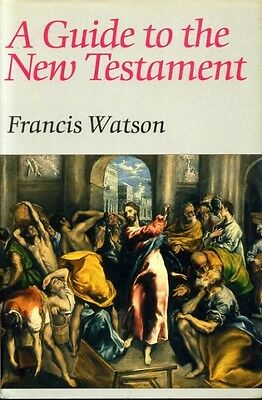 Watson, Francis A GUIDE TO THE NEW TESTAMENT Hardback BOOK