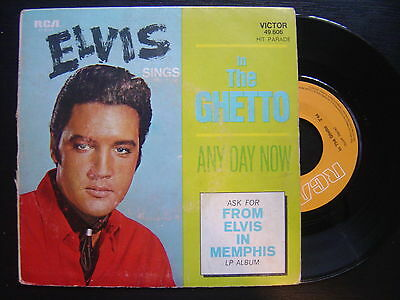 ELVIS PRESLEY in the ghetto / any day now FRENCH 45 RCA 1969 MONO