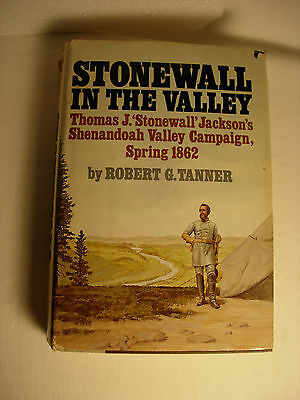 Stonewall in the Valley  Shendodoah Valley Campaign by Robert G. Tanner 1976