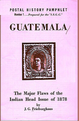 GUATEMALA. The Mayor Flows of the Indian Head Issue of 1878 by J. Frieburghaus.