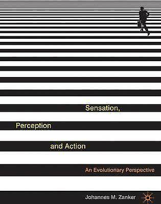 Sensation, Perception and Action: An Evolutionary Perspective by Johannes M....
