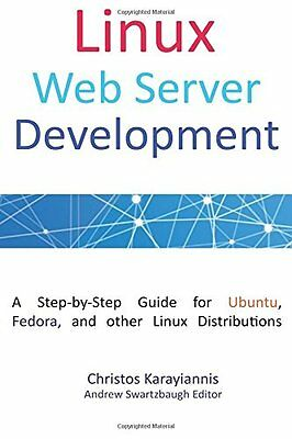 Linux Web Server Development: A Step-by-Step Guide for Ubuntu, Fedora and other