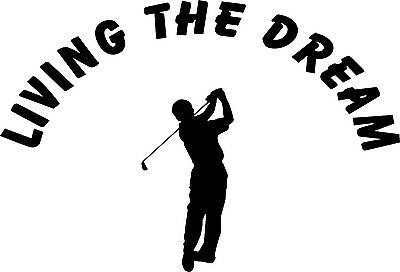 Male Golfer, Living The Dream Decal