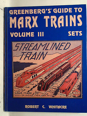Greenberg's Guide To Marx Trains Vol. Iii Sets Hardcover By Robert C. Whitacre