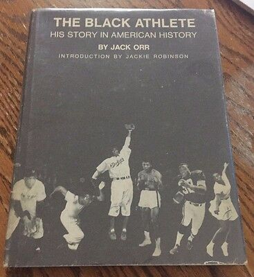 The Black Athlete: HIs Story in American History 1st Edition Jackie Robinson