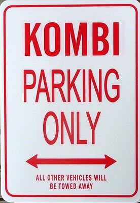 KOMBI Parking Only All others vehicles will be towed away Sign