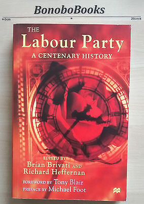 The Labour Party - A Centenary History, Brivati and Heffernan