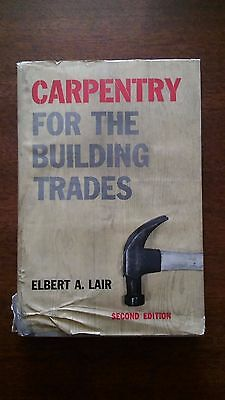 Elbert A. Lair Carpentry for the Building Trades 1953 Second Edition