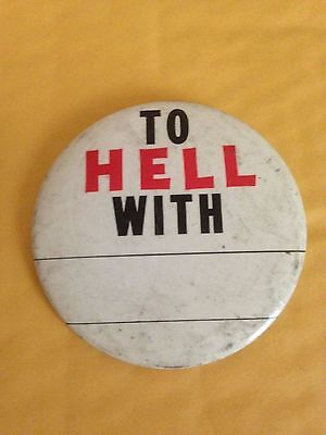 """Vintage 1960s """"To Hell With ....(insert your own name!"""" pinback button pin nice!"""