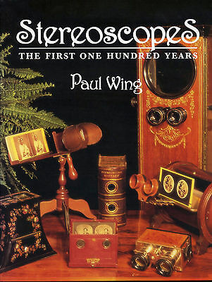 STEREOSCOPES: The First One Hundred Years by Paul Wing. Shrink wrapped NEW!