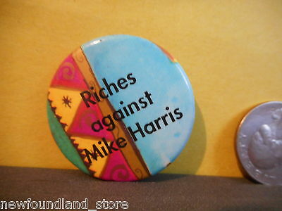Riches Against Mike Harris,ontario,canada,election Campaign Pin,premier