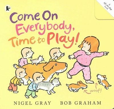 Come on Everybody, Time to Play! (Paperback), GRAY, NIGEL, Graham-NEW-F030