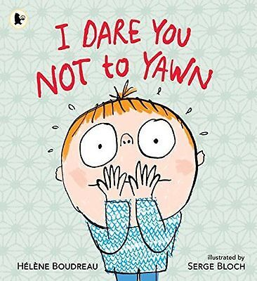 I Dare You Not To Yawn / Helene Boudreau 9781406354676-New-F027