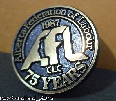 Alberta Federation Of Labour Lapel Pin,union,canada,75 Years,clc,afl!!